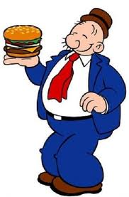 Wimpy, the man who will gladly pay you Tuesday for a Hamburger today!
